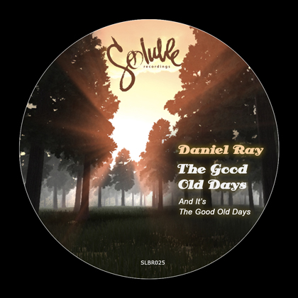 Daniel Ray - The Good Old Days