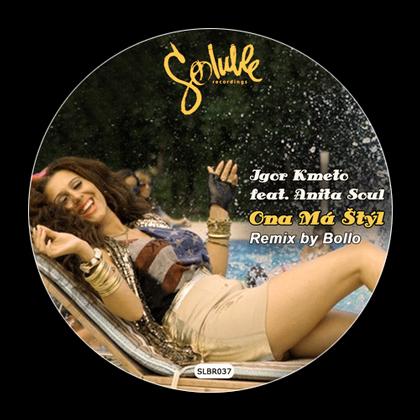 Igor Kmeťo feat. Anita Soul - Ona Ma Styl (Bollo Remix)