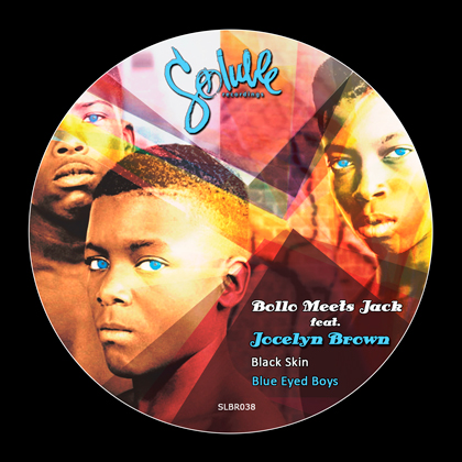 Bollo Meets. Jack feat. Jocelyn Brown - Black Skin Blue Eyed Boys