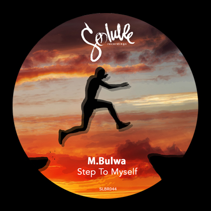 M.Bulwa - Step To Myself